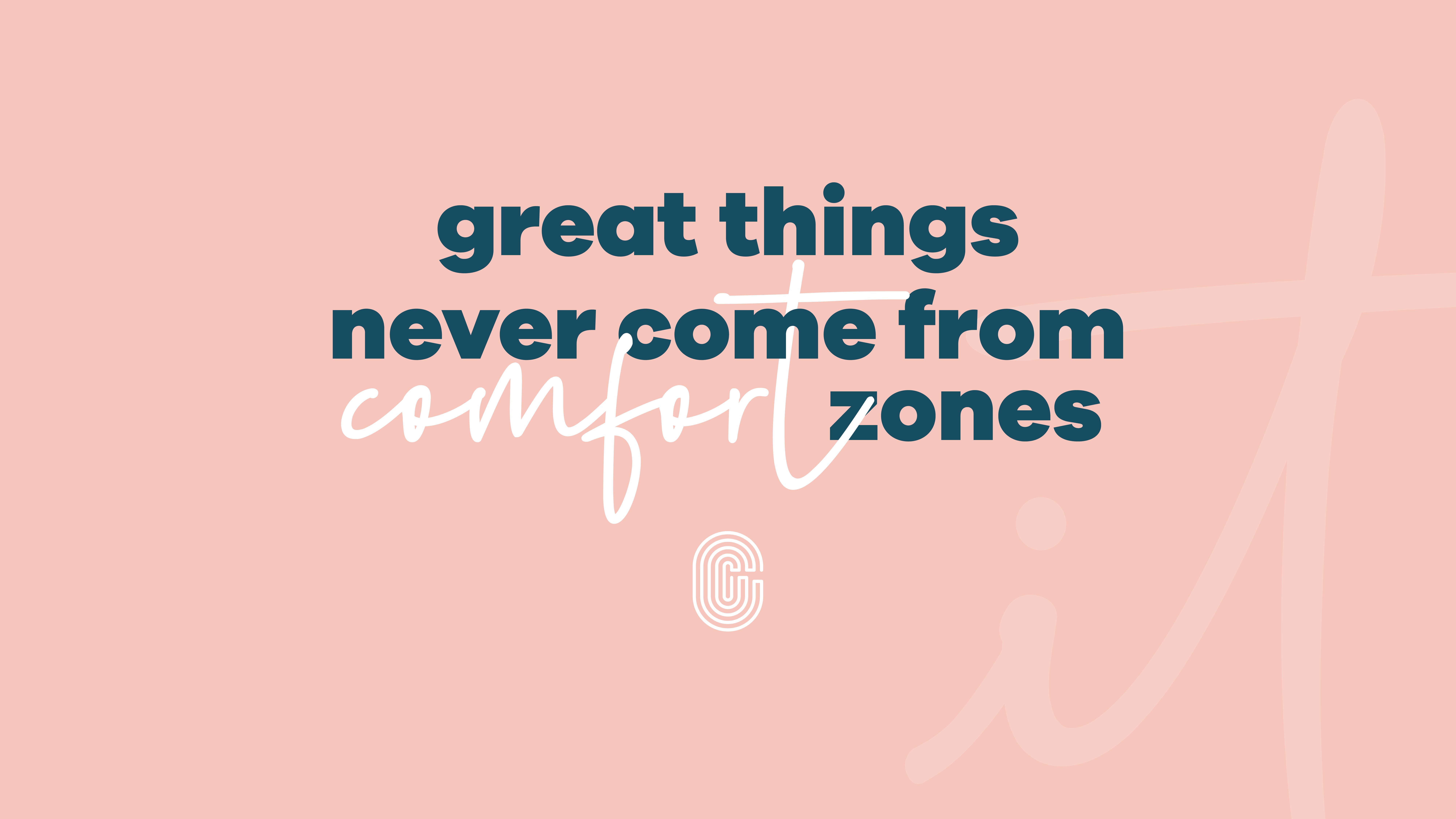 great things come from comfort zones branded desktop wallpaper