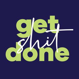 get sh*t done desktop wallpaper